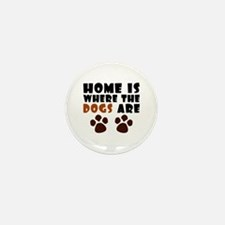 'Where The Dogs Are' Mini Button (10 pack)
