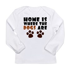 'Where The Dogs Are' Long Sleeve Infant T-Shirt