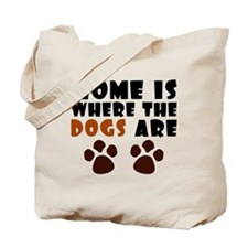 'Where The Dogs Are' Tote Bag