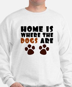 'Where The Dogs Are' Sweatshirt