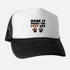 'Where The Dogs Are' Trucker Hat
