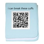 I Can Break These Cuffs baby blanket
