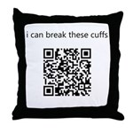 I Can Break These Cuffs Throw Pillow