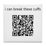 I Can Break These Cuffs Tile Coaster