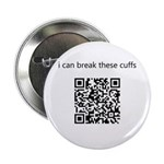 "I Can Break These Cuffs 2.25"" Button"