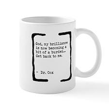 Brilliance Becoming a Burden Small Mug