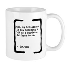 Brilliance Becoming a Burden Small Mugs