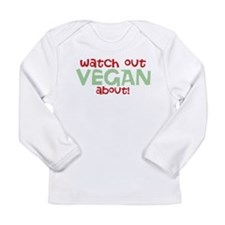 'Watch Out Vegan About' Long Sleeve Infant T-Shirt