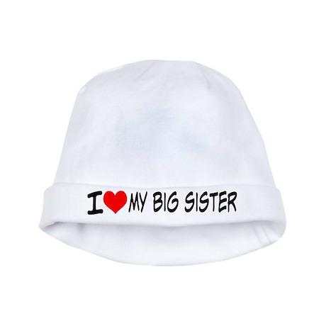 I Love My Big Sister Baby Hat