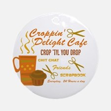 Croppin' Delight Cafe V.1 Ornament (Round)