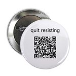 "Quit Resisting 2.25"" Button (10 pack)"