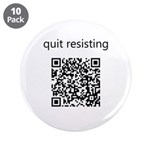 "Quit Resisting 3.5"" Button (10 pack)"