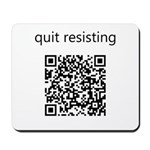 Quit Resisting Mousepad