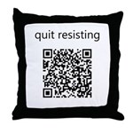 Quit Resisting Throw Pillow