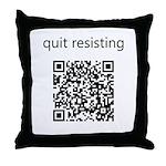 Quit Resisting Throw Pillow