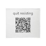 Quit Resisting Throw Blanket