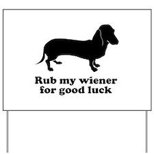 Rub my wiener Yard Sign
