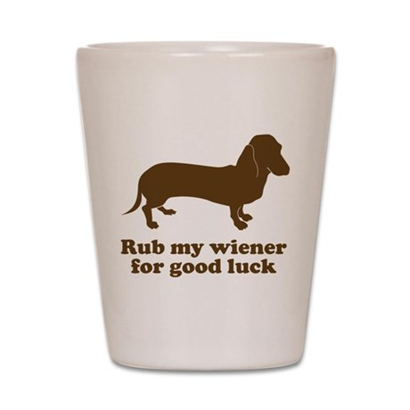 Rub my wiener Shot Glass