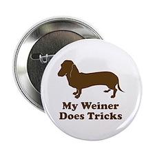 """My Weiner Does Tricks 2.25"""" Button"""