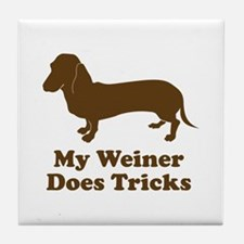 My Weiner Does Tricks Tile Coaster