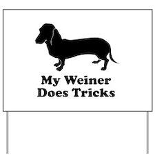 My Weiner Does Tricks Yard Sign