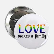 Love Makes A Family Button