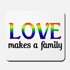 Love Makes A Family Mousepad