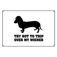 Try not to trip over my wiener Banner