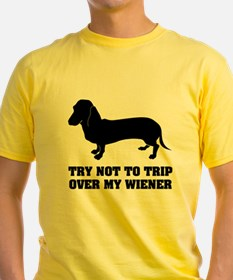 Try not to trip over my wiener T