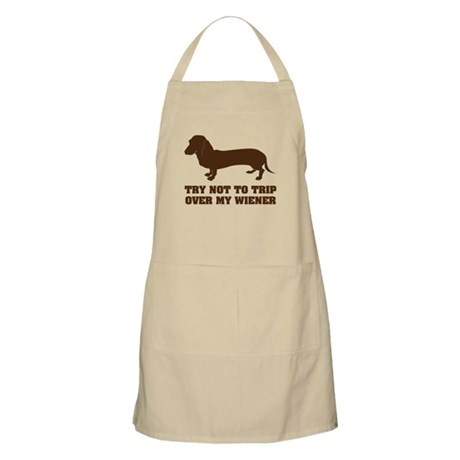 Try not to trip over my wiener Apron