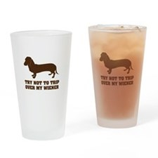 Try not to trip over my wiener Drinking Glass
