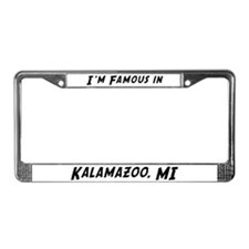 Famous in Kalamazoo License Plate Frame