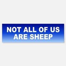 not sheep... Bumper Bumper Bumper Sticker