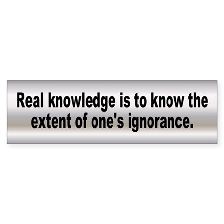 real knowledge... Bumper Sticker