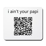 I Ain't Your Papi Mousepad