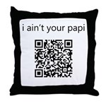 I Ain't Your Papi Throw Pillow