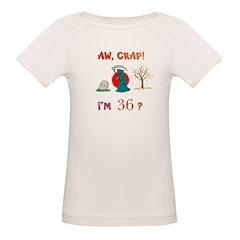 AW, CRAP! I'M 36? Gift Organic Baby T-Shirt