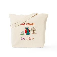AW, CRAP! I'M 36? Gift Tote Bag