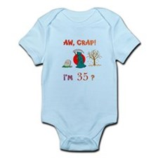 AW, CRAP! I'M 35? Gift Infant Bodysuit