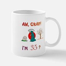 AW, CRAP! I'M 35? Gift Mug