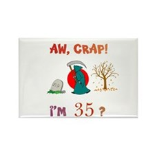 AW, CRAP! I'M 35? Gift Rectangle Magnet