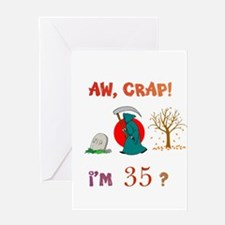 AW, CRAP! I'M 35? Gift Greeting Card