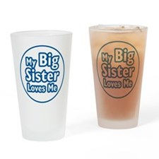Big Sister Loves Me Drinking Glass