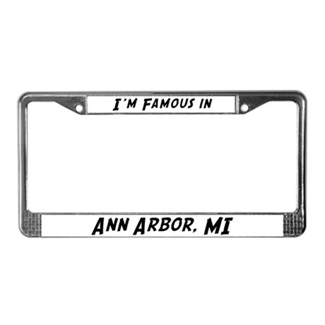 Famous in Ann Arbor License Plate Frame