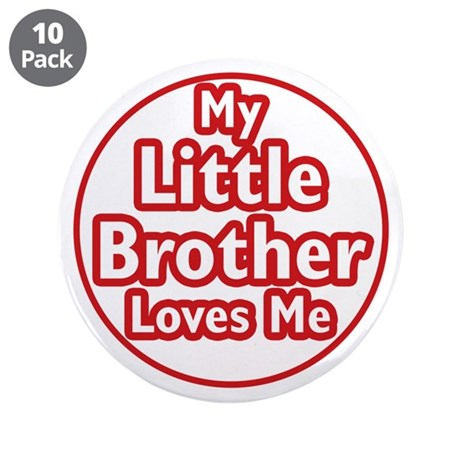 """Little Brother Loves Me 3.5"""" Button (10 pack)"""