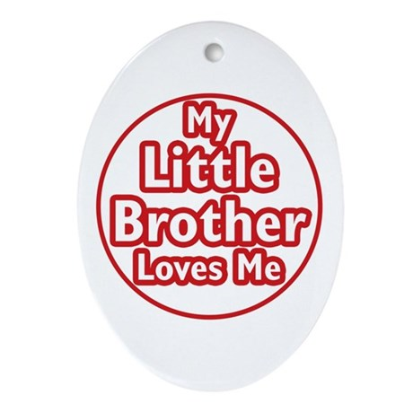 Little Brother Loves Me Ornament (Oval)