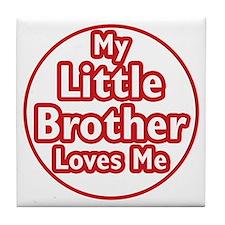 Little Brother Loves Me Tile Coaster