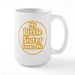 Little Sister Loves Me Large Mug