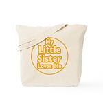 Little Sister Loves Me Tote Bag