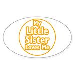 Little Sister Loves Me Sticker (Oval)